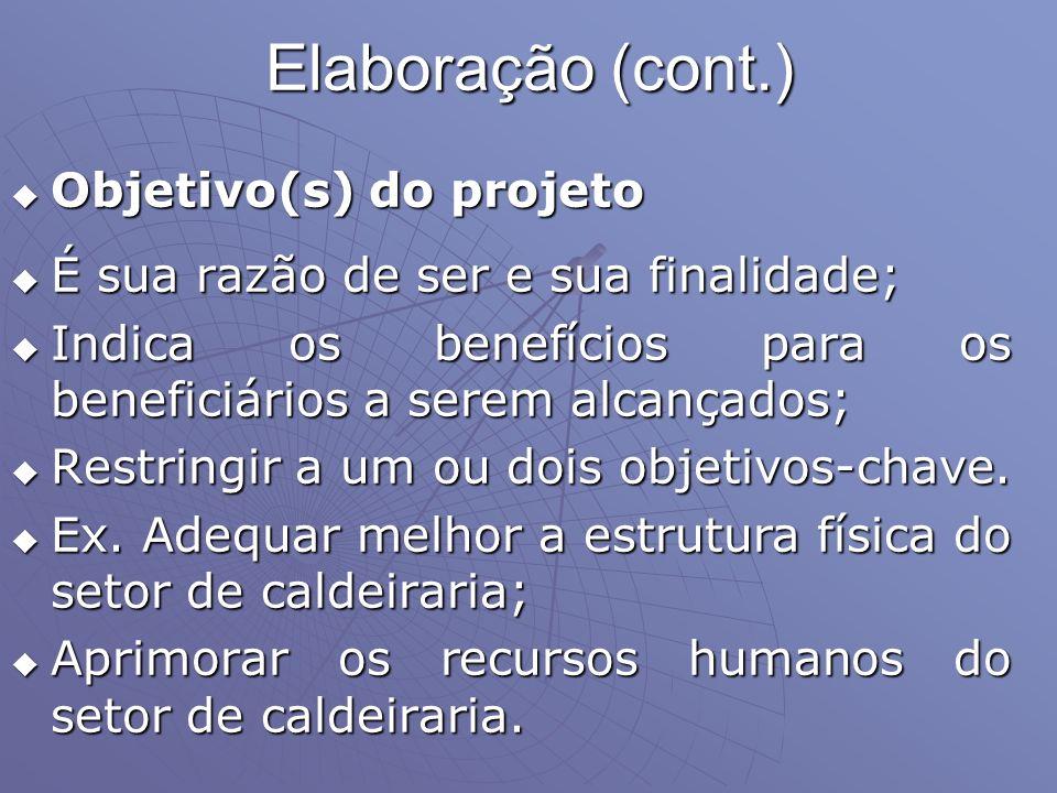 Elaboração (cont.) Objetivo(s) do projeto