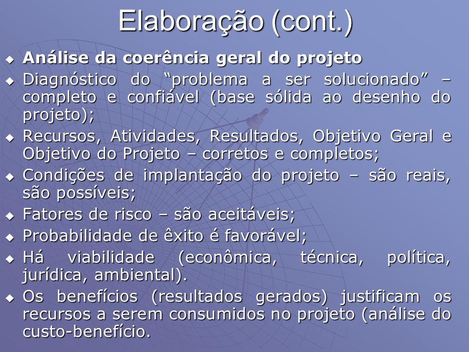 Elaboração (cont.) Análise da coerência geral do projeto