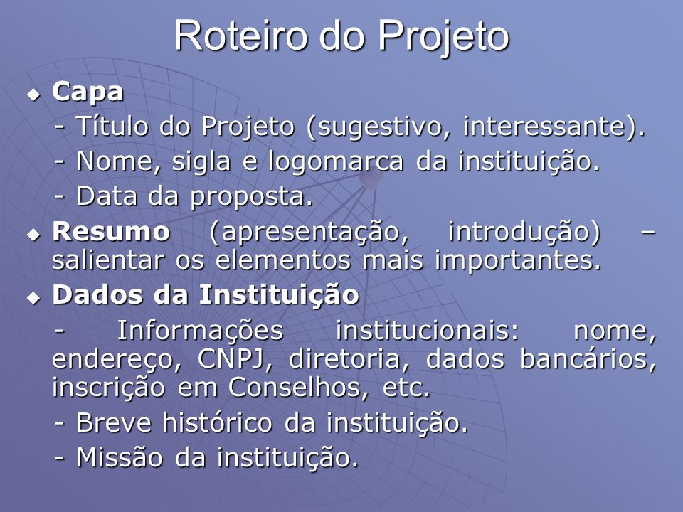 Roteiro do Projeto Capa - Título do Projeto (sugestivo, interessante).