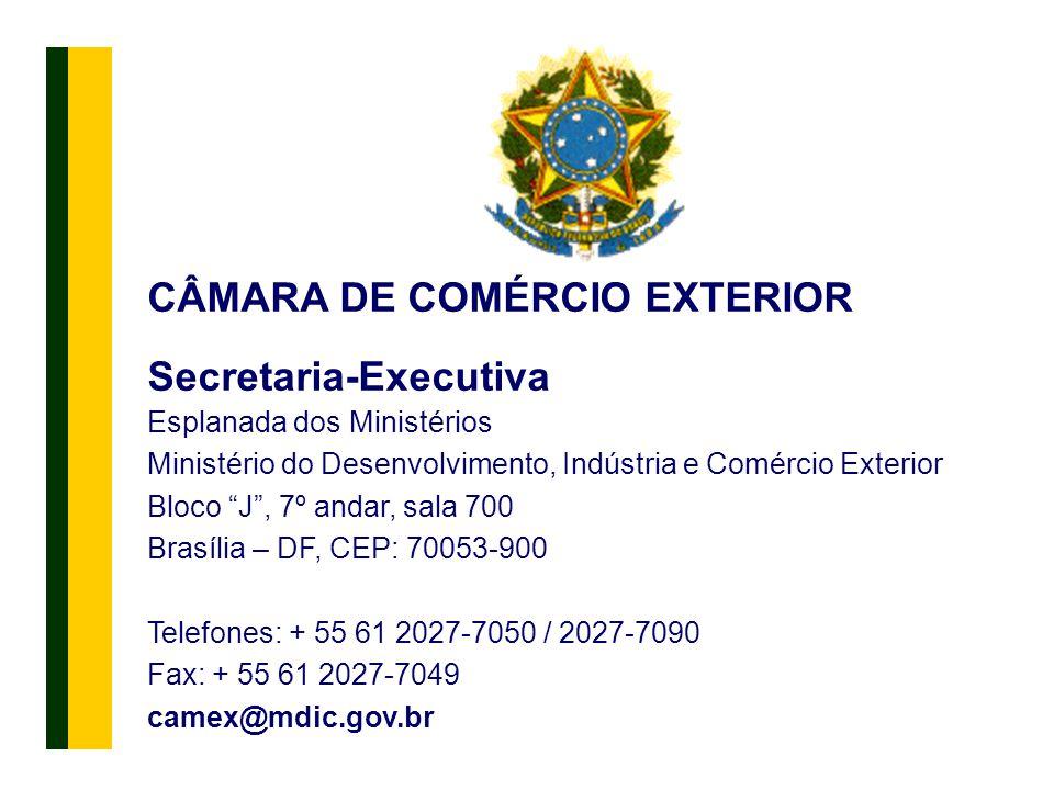 CÂMARA DE COMÉRCIO EXTERIOR Secretaria-Executiva