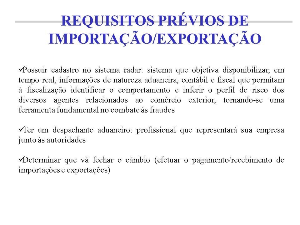 REQUISITOS PRÉVIOS DE IMPORTAÇÃO/EXPORTAÇÃO