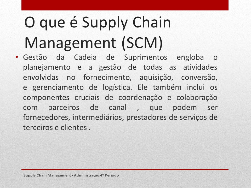 O que é Supply Chain Management (SCM)