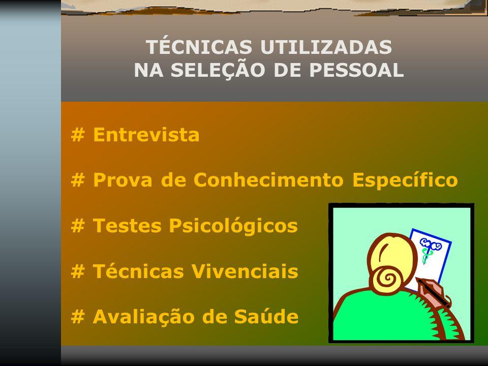 TÉCNICAS UTILIZADAS NA SELEÇÃO DE PESSOAL