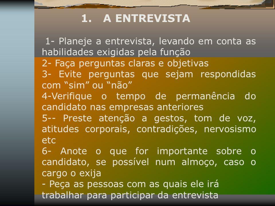 1. A ENTREVISTA 1- Planeje a entrevista, levando em conta as habilidades exigidas pela função.