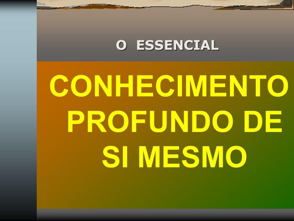 CONHECIMENTO PROFUNDO DE SI MESMO