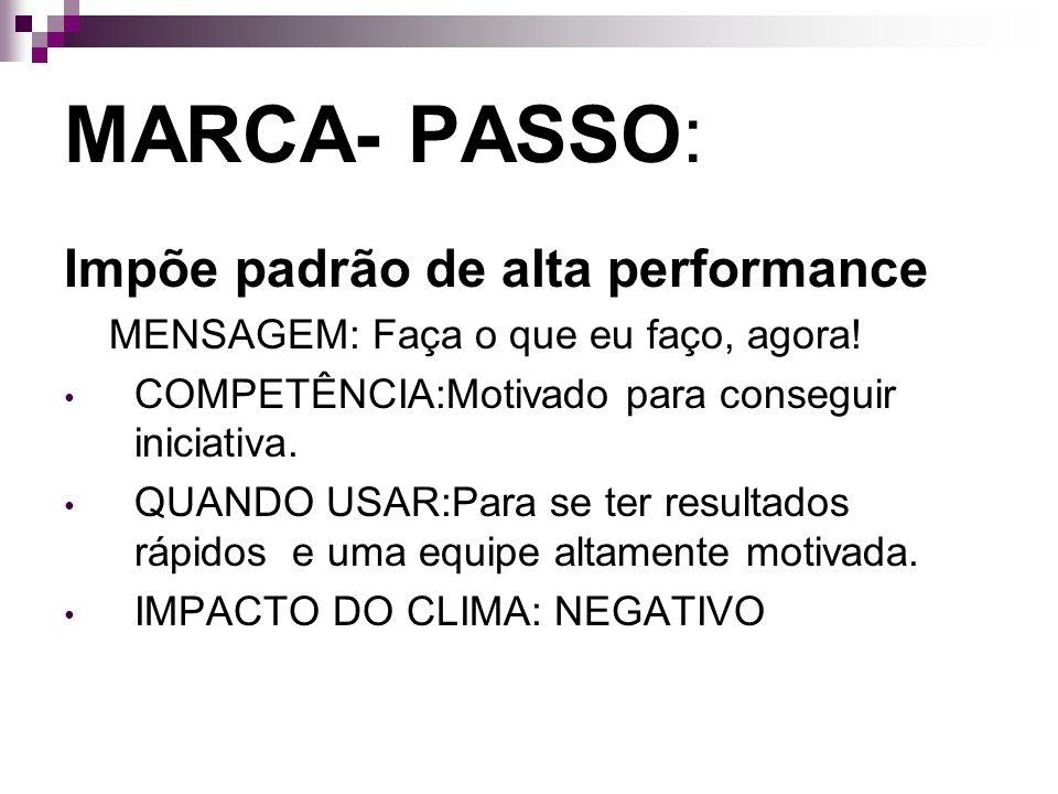 MARCA- PASSO: Impõe padrão de alta performance