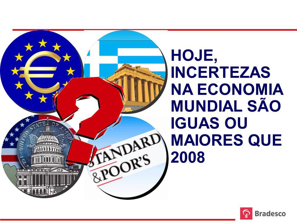 HOJE, INCERTEZAS NA ECONOMIA MUNDIAL SÃO IGUAS OU MAIORES QUE 2008