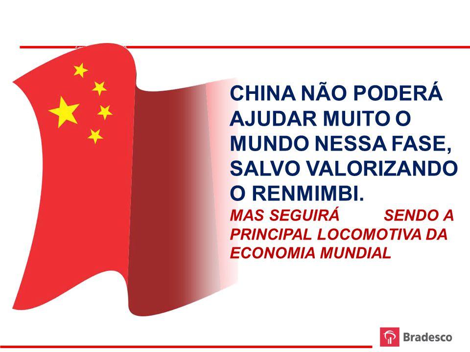 CHINA NÃO PODERÁ AJUDAR MUITO O MUNDO NESSA FASE, SALVO VALORIZANDO O RENMIMBI.