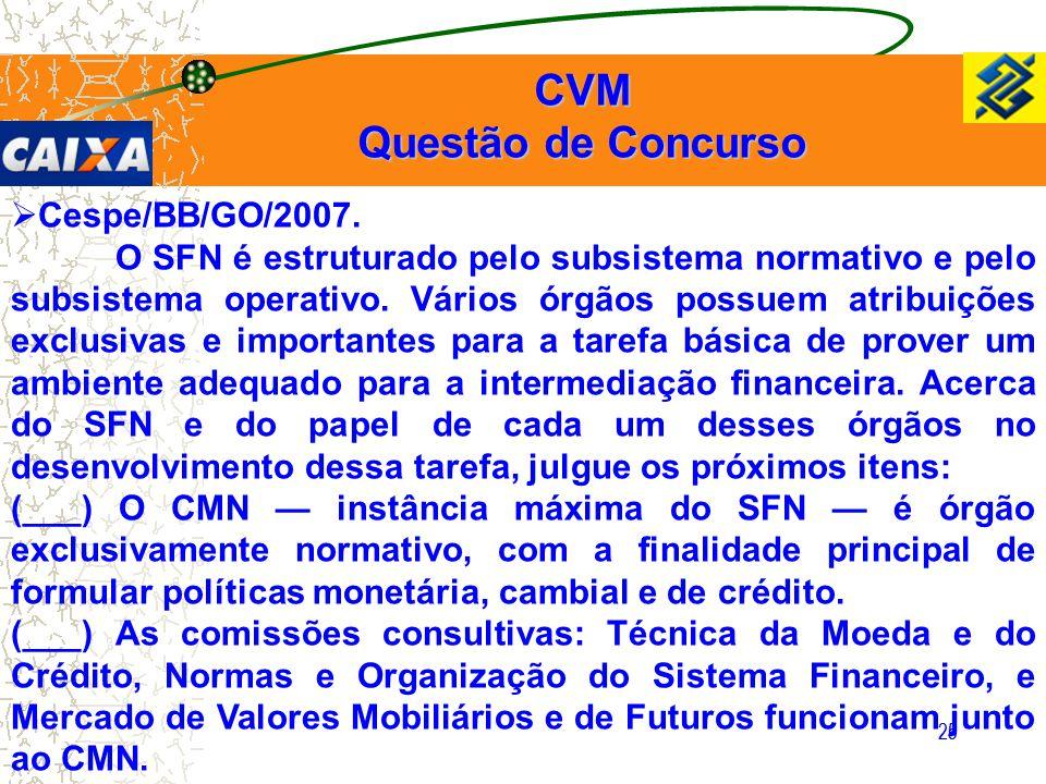 CVM Questão de Concurso Cespe/BB/GO/2007.