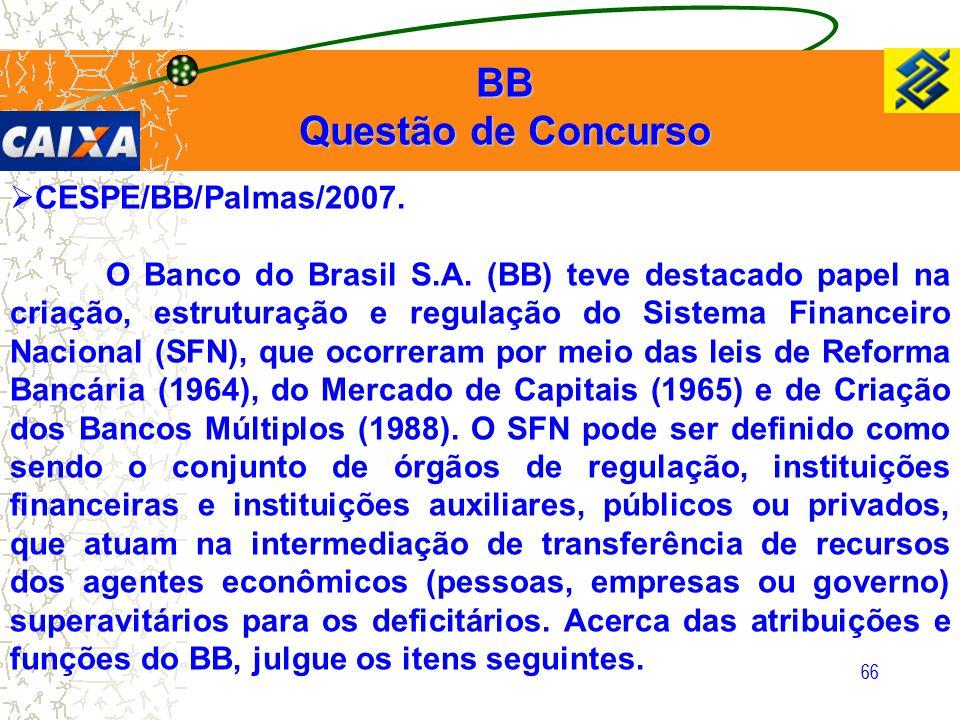 BB Questão de Concurso CESPE/BB/Palmas/2007.