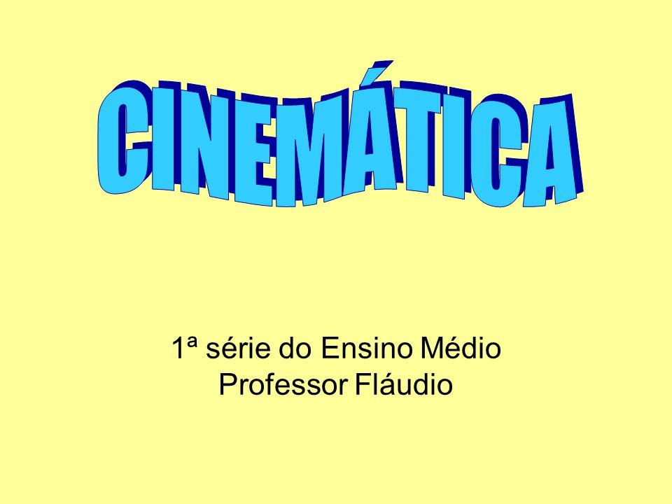 1ª série do Ensino Médio Professor Fláudio