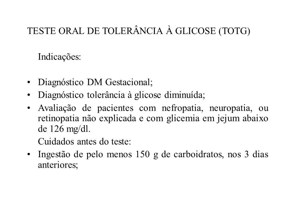 TESTE ORAL DE TOLERÂNCIA À GLICOSE (TOTG)