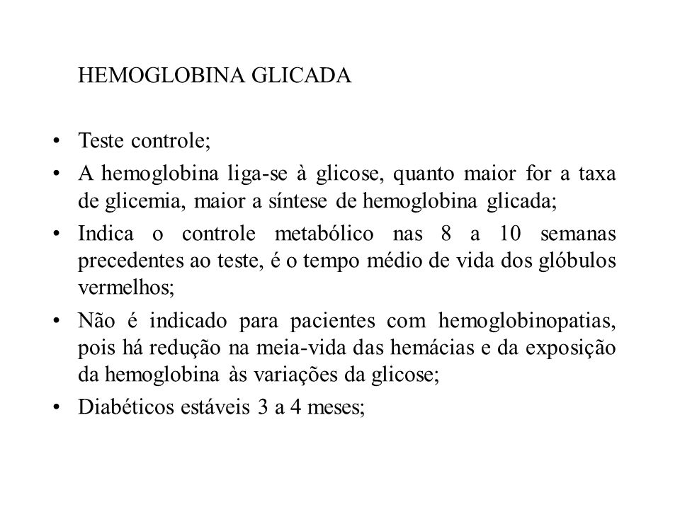 Diabéticos estáveis 3 a 4 meses;