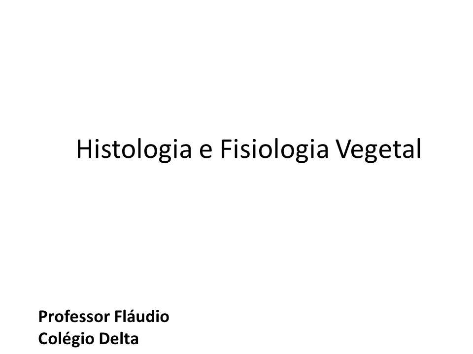 Histologia e Fisiologia Vegetal