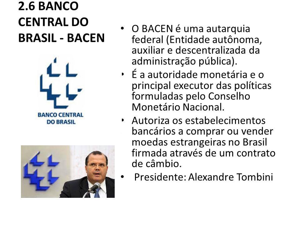 2.6 BANCO CENTRAL DO BRASIL - BACEN