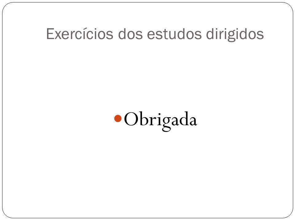 Exercícios dos estudos dirigidos
