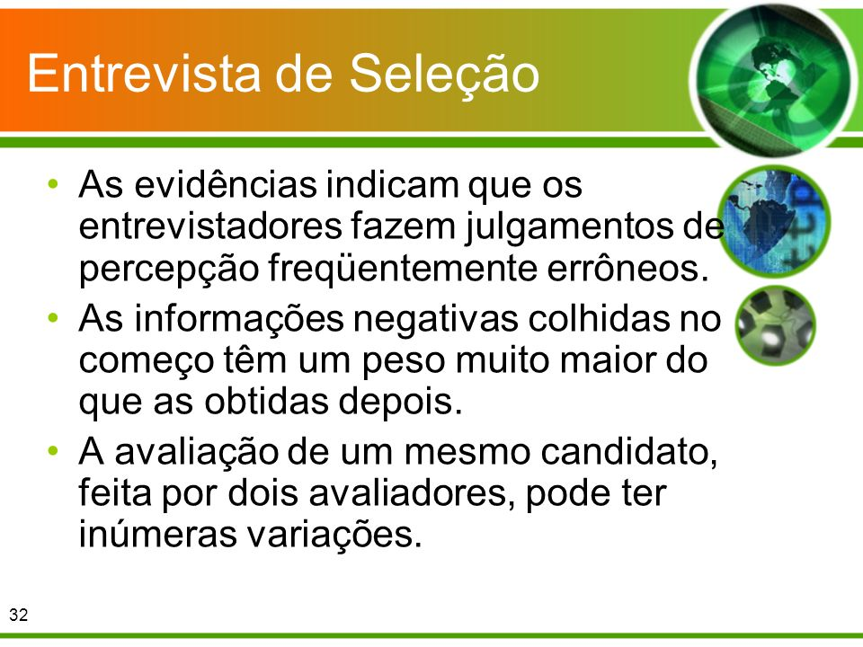 Entrevista de Seleção As evidências indicam que os entrevistadores fazem julgamentos de percepção freqüentemente errôneos.