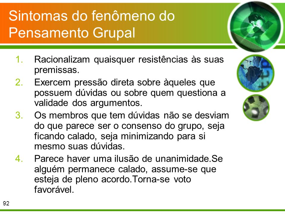 Sintomas do fenômeno do Pensamento Grupal