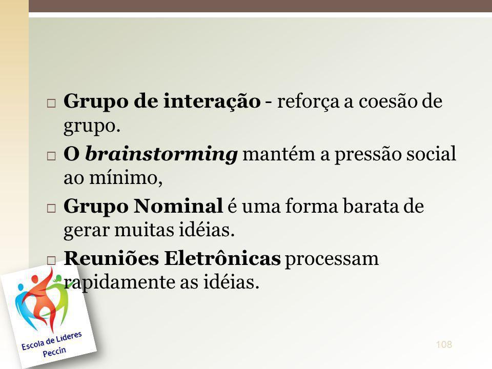 Grupo de interação - reforça a coesão de grupo.