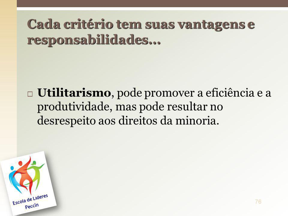 Cada critério tem suas vantagens e responsabilidades...