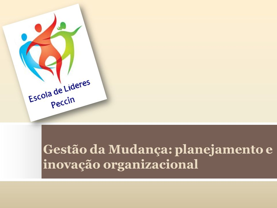 Gestão da Mudança: planejamento e inovação organizacional
