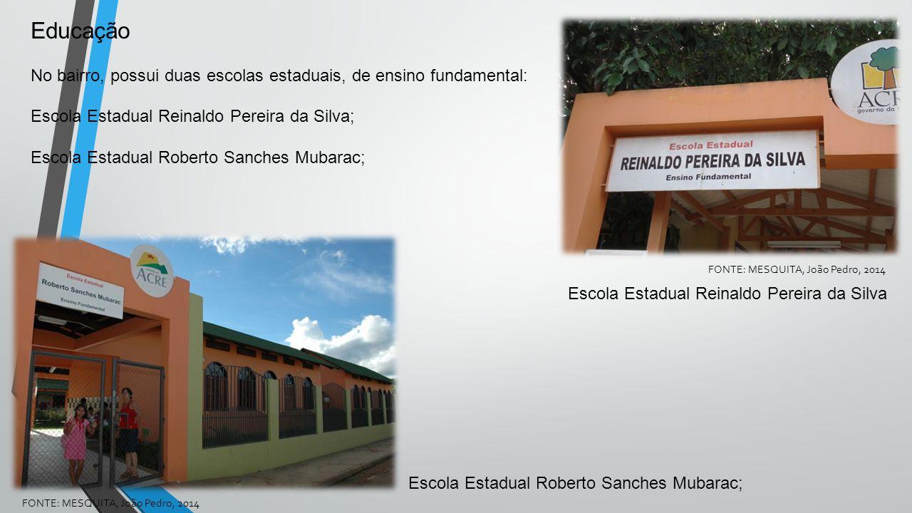 Educação No bairro, possui duas escolas estaduais, de ensino fundamental: Escola Estadual Reinaldo Pereira da Silva; Escola Estadual Roberto Sanches Mubarac;