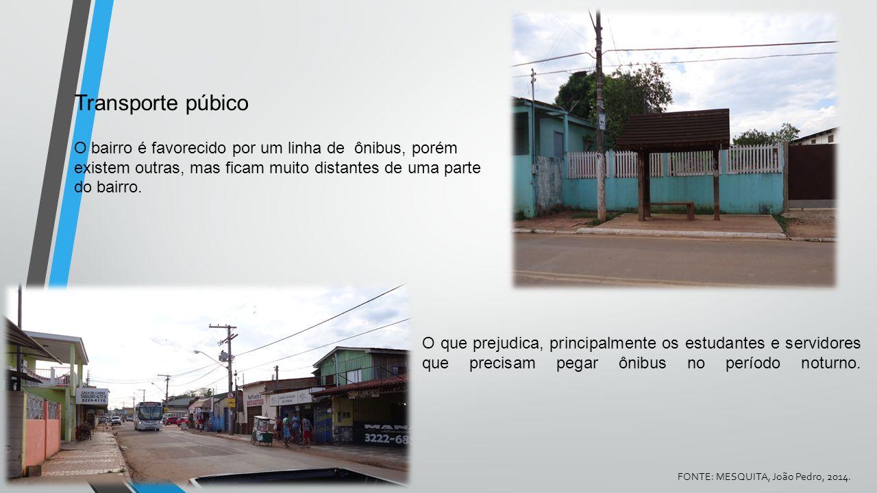 Transporte púbico O bairro é favorecido por um linha de ônibus, porém existem outras, mas ficam muito distantes de uma parte do bairro.