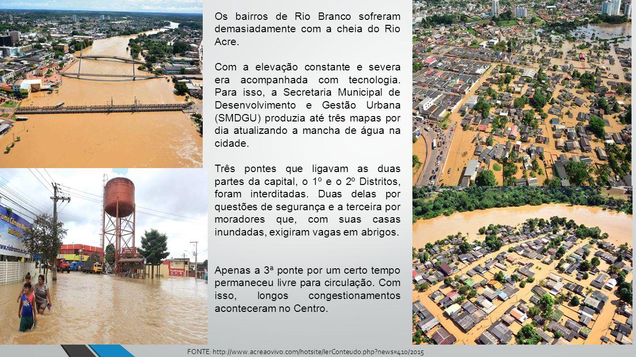Os bairros de Rio Branco sofreram demasiadamente com a cheia do Rio Acre.