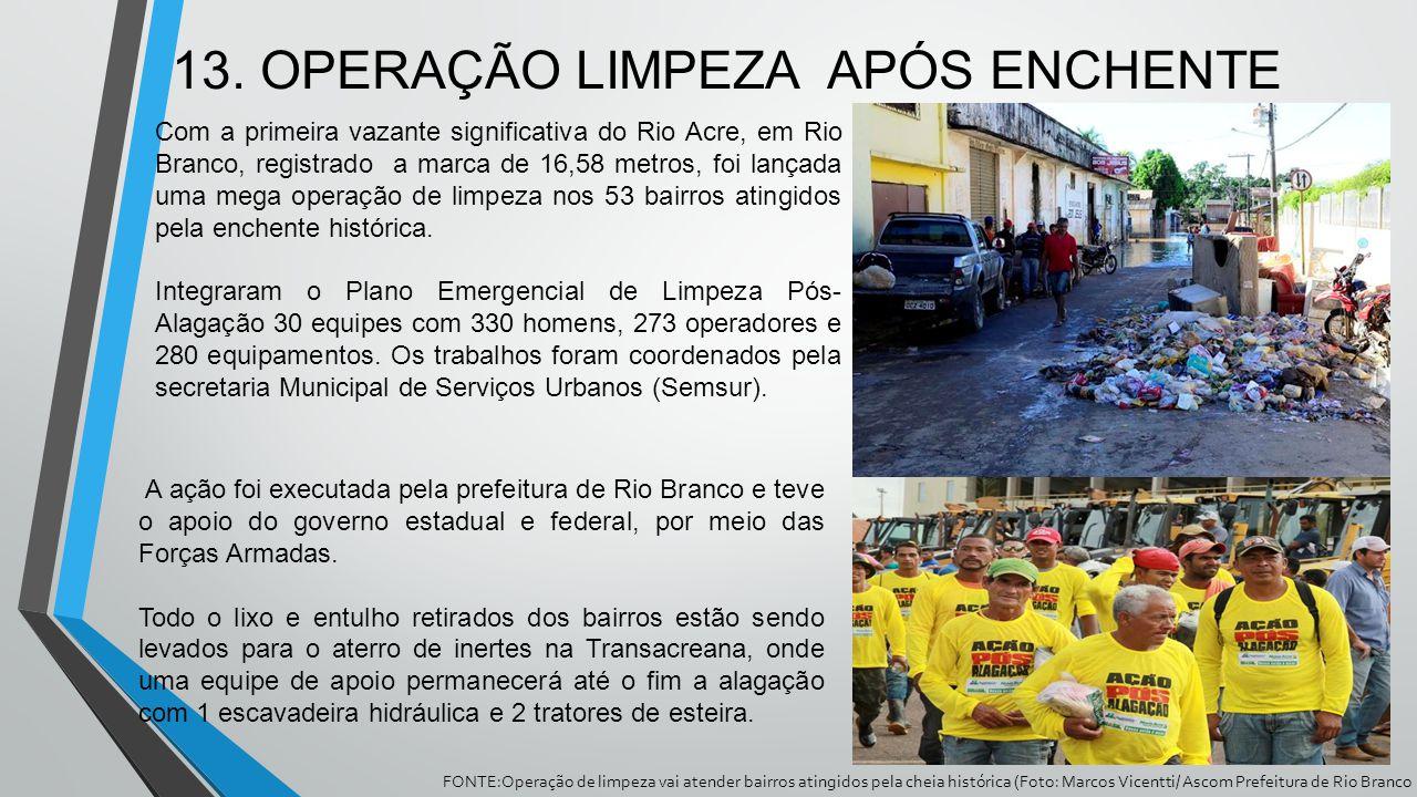 13. OPERAÇÃO LIMPEZA APÓS ENCHENTE