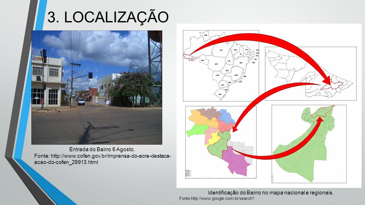 3. LOCALIZAÇÃO Entrada do Bairro 6 Agosto.