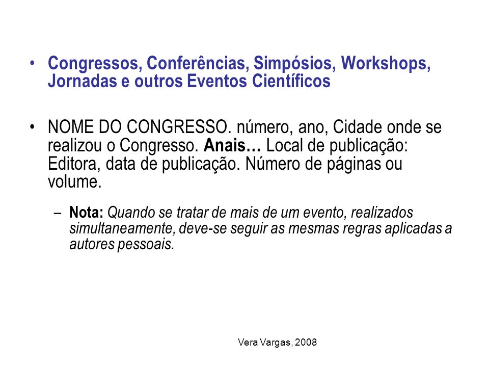 Congressos, Conferências, Simpósios, Workshops, Jornadas e outros Eventos Científicos