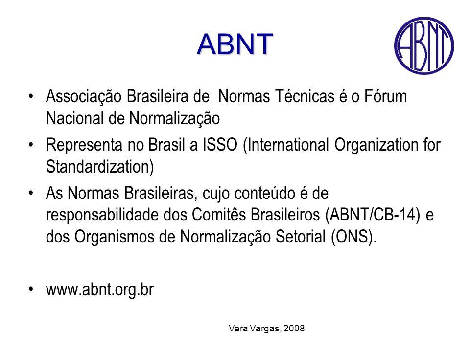 ABNT Associação Brasileira de Normas Técnicas é o Fórum Nacional de Normalização.