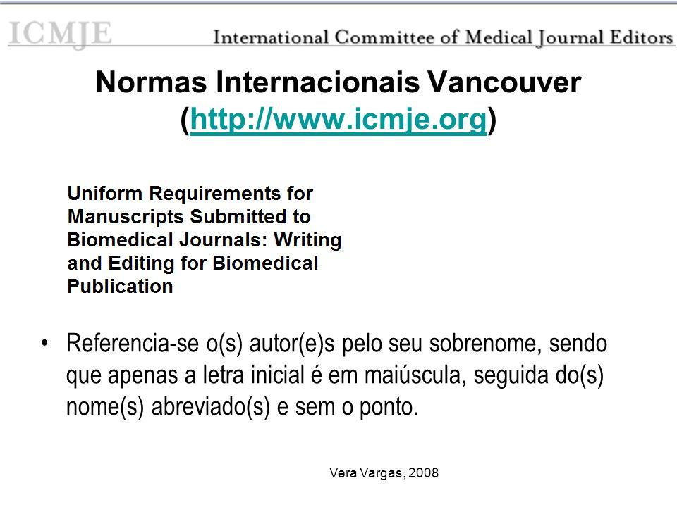 Normas Internacionais Vancouver (http://www.icmje.org)
