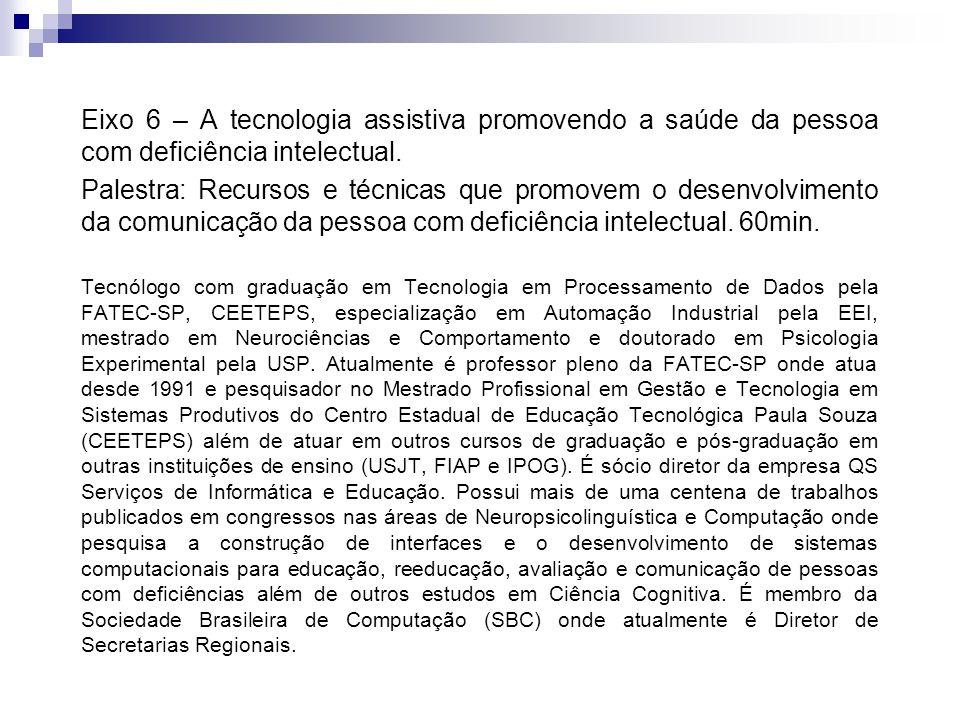 Eixo 6 – A tecnologia assistiva promovendo a saúde da pessoa com deficiência intelectual.