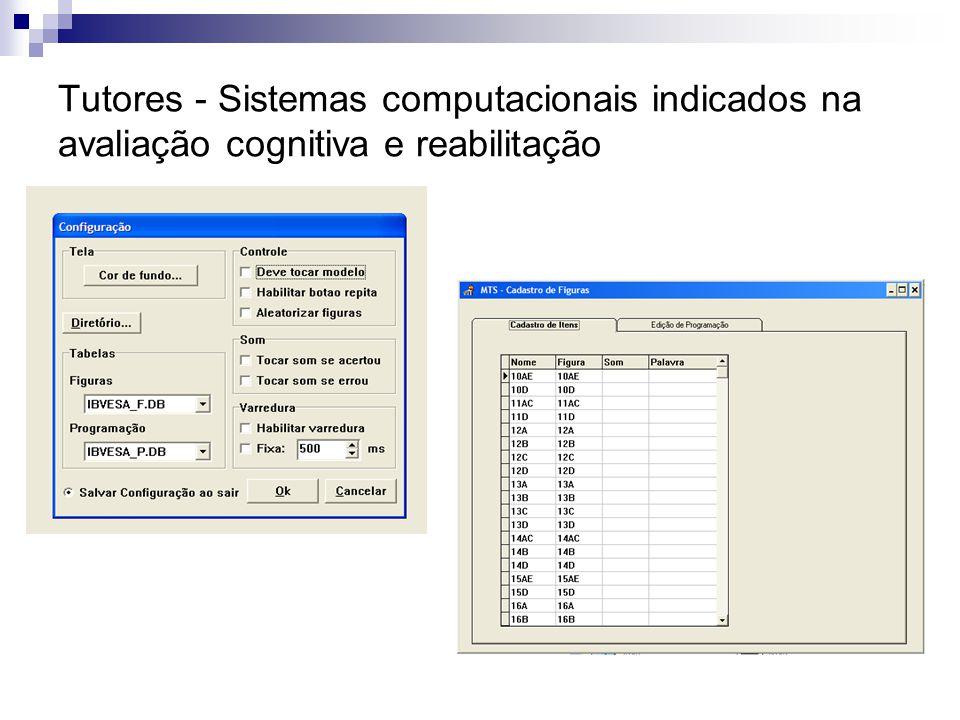 Tutores - Sistemas computacionais indicados na avaliação cognitiva e reabilitação
