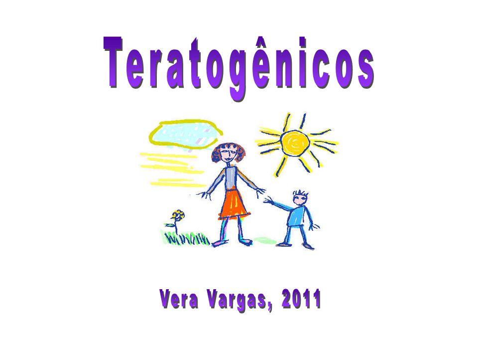 Teratogênicos Vera Vargas, 2011