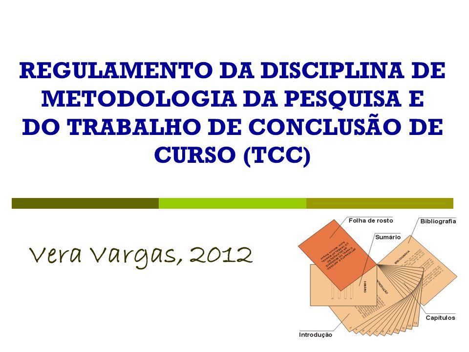 REGULAMENTO DA DISCIPLINA DE METODOLOGIA DA PESQUISA E DO TRABALHO DE CONCLUSÃO DE CURSO (TCC)