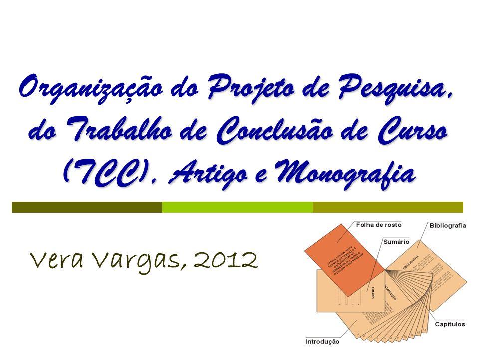 Organização do Projeto de Pesquisa, do Trabalho de Conclusão de Curso (TCC), Artigo e Monografia