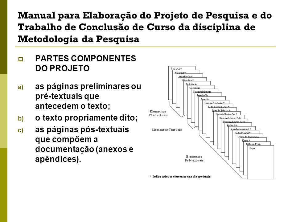 Manual para Elaboração do Projeto de Pesquisa e do Trabalho de Conclusão de Curso da disciplina de Metodologia da Pesquisa