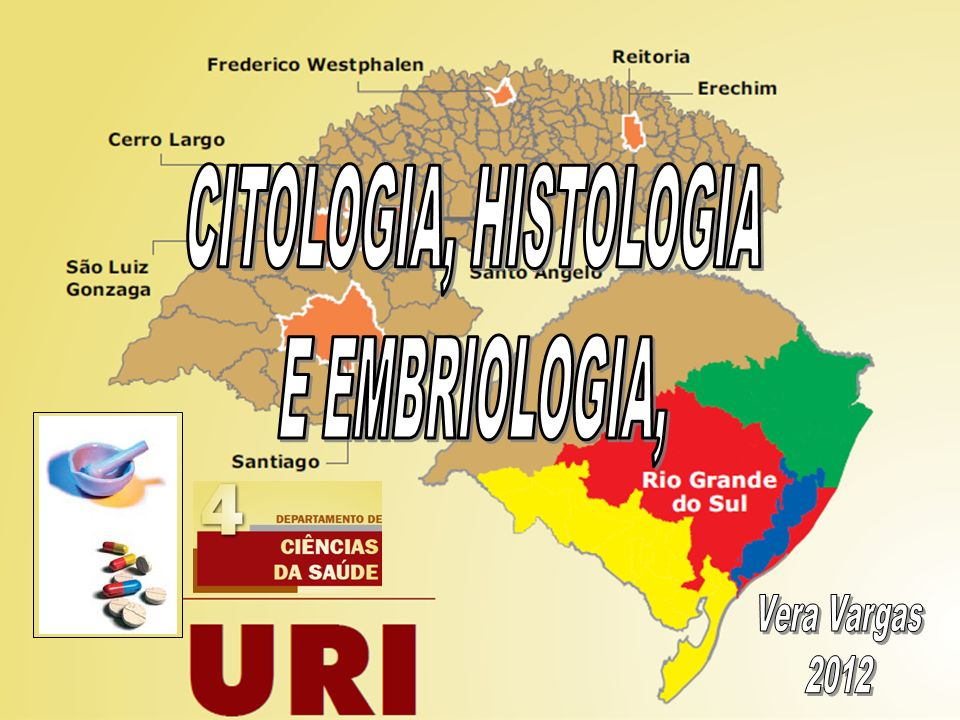 CITOLOGIA, HISTOLOGIA E EMBRIOLOGIA, Vera Vargas 2012