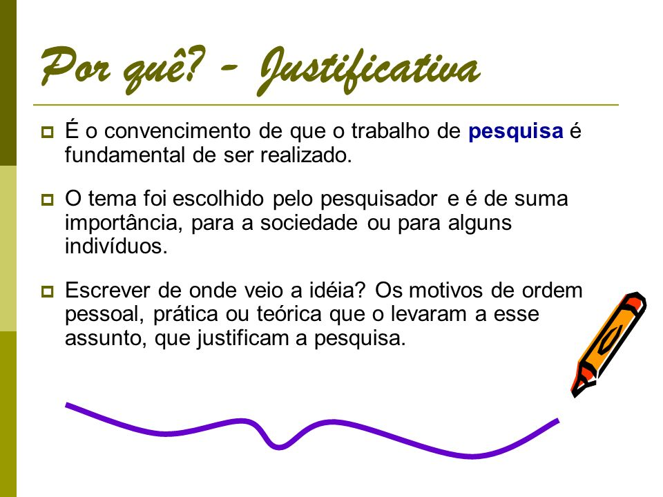 Por quê - Justificativa