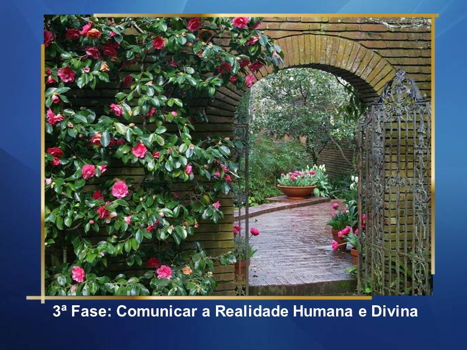 3ª Fase: Comunicar a Realidade Humana e Divina