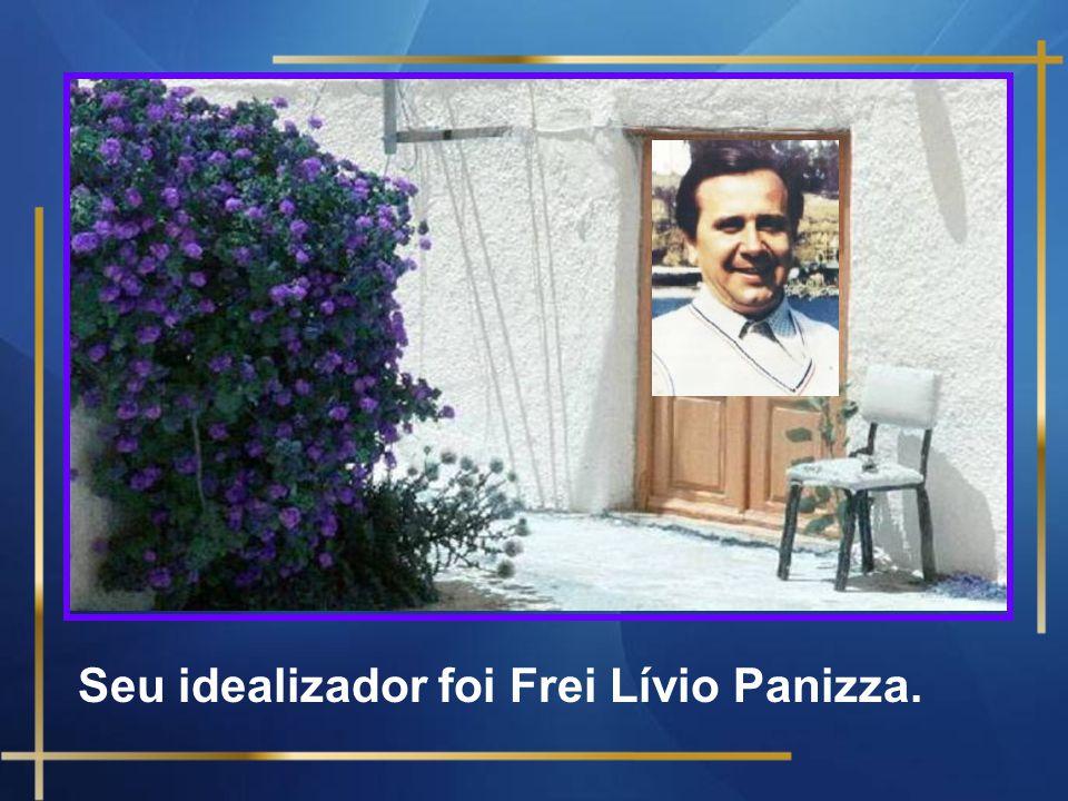 Seu idealizador foi Frei Lívio Panizza.