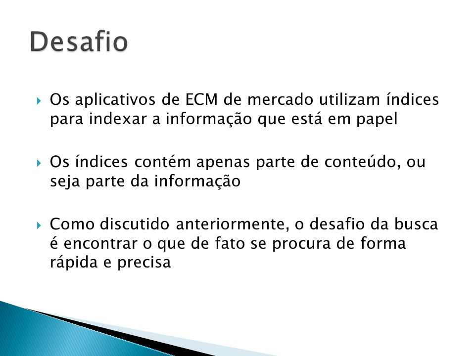 Desafio Os aplicativos de ECM de mercado utilizam índices para indexar a informação que está em papel.