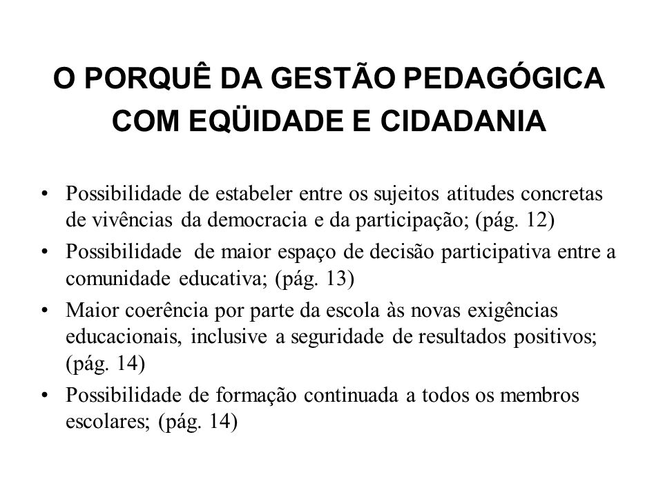 O PORQUÊ DA GESTÃO PEDAGÓGICA COM EQÜIDADE E CIDADANIA