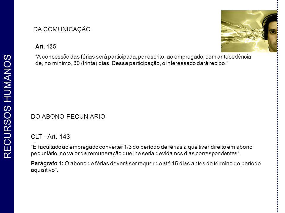 DA COMUNICAÇÃO DO ABONO PECUNIÁRIO CLT - Art. 143 Art. 135