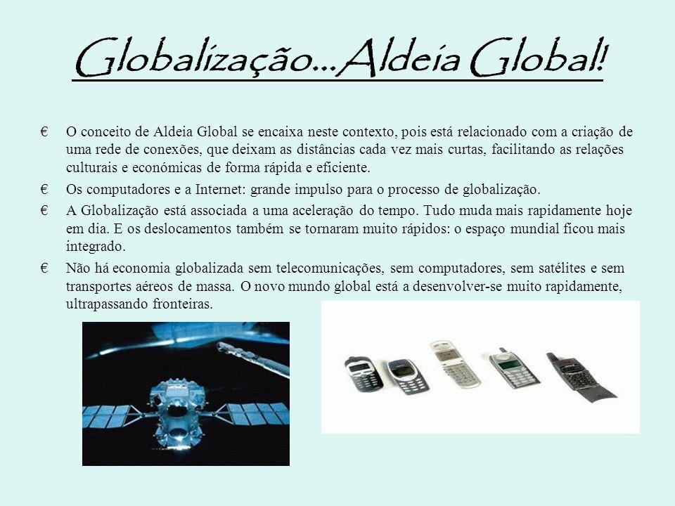 Globalização…Aldeia Global!