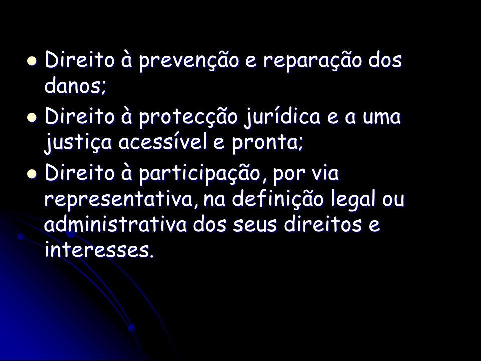 Direito à prevenção e reparação dos danos;