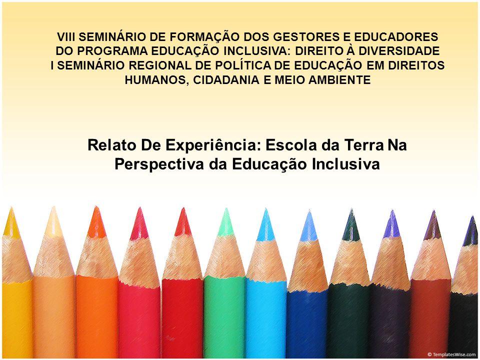 VIII SEMINÁRIO DE FORMAÇÃO DOS GESTORES E EDUCADORES DO PROGRAMA EDUCAÇÃO INCLUSIVA: DIREITO À DIVERSIDADE