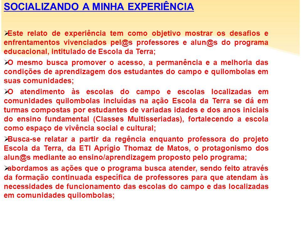 SOCIALIZANDO A MINHA EXPERIÊNCIA